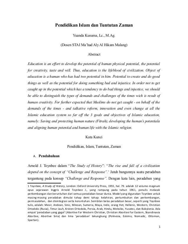 Pendidikan Islam dan Tuntutan Zaman Yuanda Kusuma, Lc., M.Ag. (Dosen STAI Ma'had Aly Al Hikam Malang) Abstract Education i...