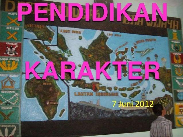 PENDIDIKANKARAKTER      7 Juni 2012