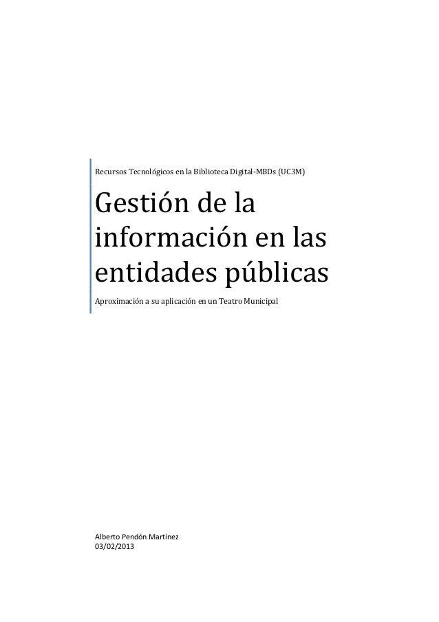 Recursos Tecnológicos en la Biblioteca Digital-MBDs (UC3M)Gestión de lainformación en lasentidades públicasAproximación a ...