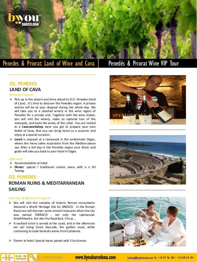 Penedes & Priorat: Land of Wine and Cava Penedés & Priorat Wine VIP Tour booking@byoubarcelona.com Tel. +34 937 961 485 / ...
