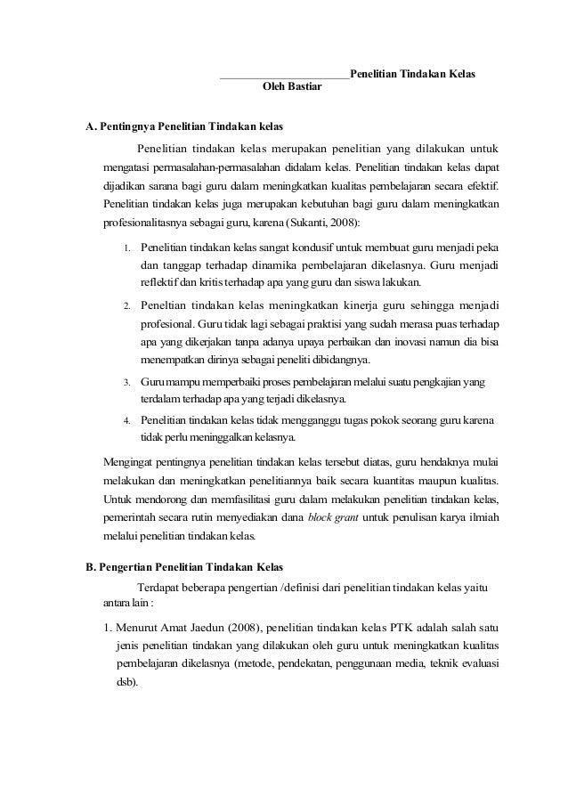 Penelitian Tindakan Kelas Oleh Bastiar A. Pentingnya Penelitian Tindakan kelas Penelitian tindakan kelas merupakan penelit...