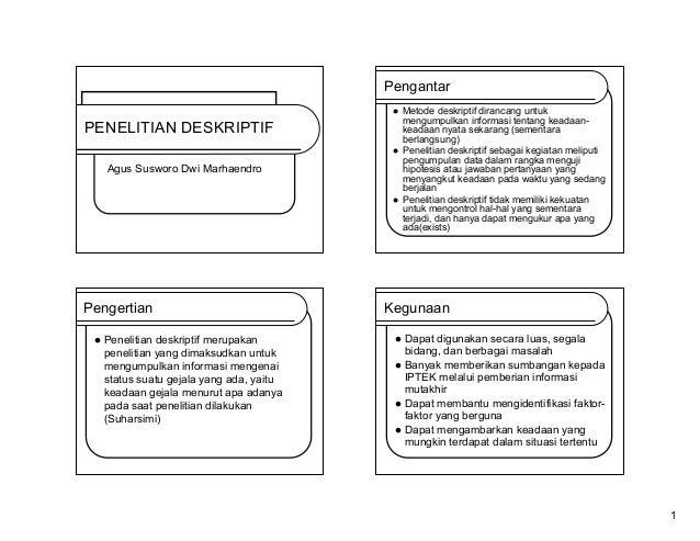 Pengantar   PENELITIAN DESKRIPTIF   Agus Susworo Dwi Marhaendro   Pengertian   Penelitian deskriptif merupakan penelit...