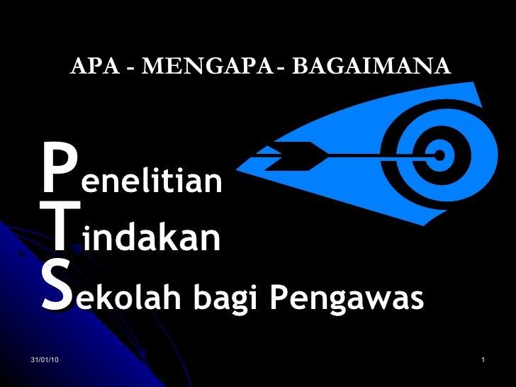 08/02/10 P en elitian T i ndakan S ekolah bagi Pengawas APA - MENGAPA - BAGAIMANA