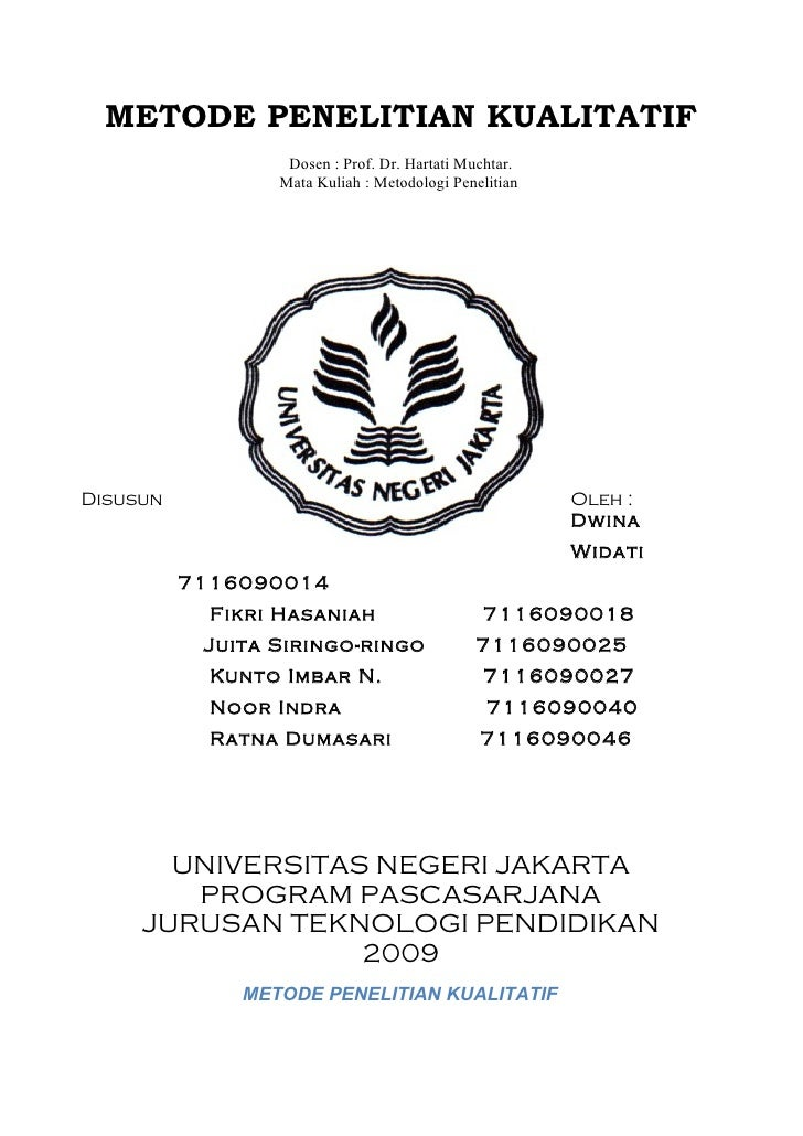 METODE PENELITIAN KUALITATIF                  Dosen : Prof. Dr. Hartati Muchtar.                 Mata Kuliah : Metodologi ...