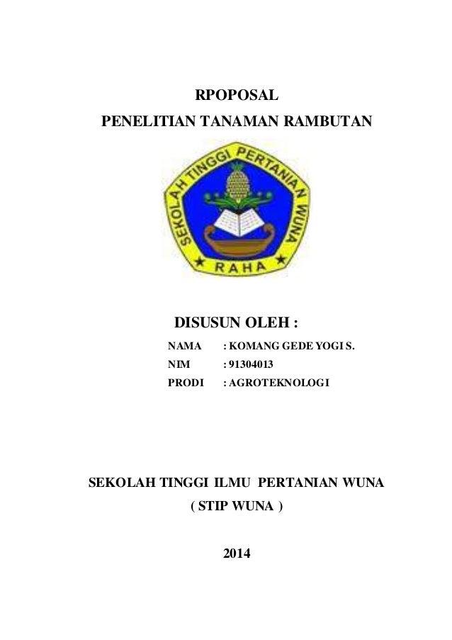 RPOPOSAL PENELITIAN TANAMAN RAMBUTAN DISUSUN OLEH : NAMA : KOMANG GEDE YOGI S. NIM : 91304013 PRODI : AGROTEKNOLOGI SEKOLA...