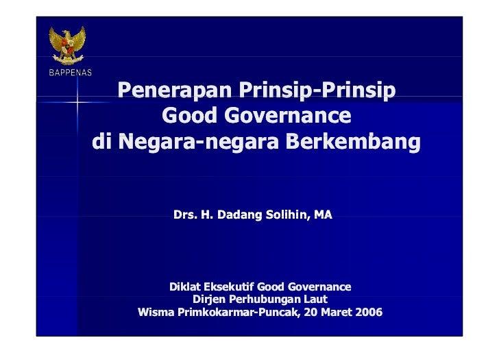 Penerapan Prinsip-Prinsip  Good Governance di Negara-negara Berkembang Drs. H. Dadang Solihin, MA Diklat Eksekutif Good Go...