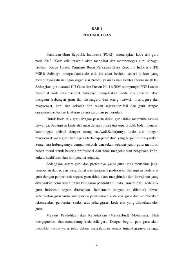 BAB 1                               PENDAHULUAN        Persatuan Guru Republik Indonesia (PGRI) menetapkan kode etik gurup...