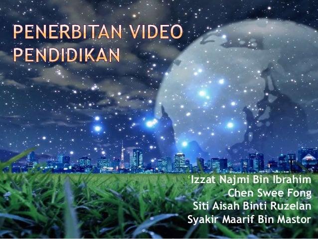 'Izzat Najmi Bin Ibrahim Chen Swee Fong Siti Aisah Binti Ruzelan Syakir Maarif Bin Mastor