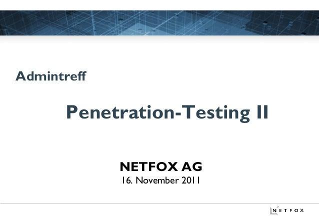 Admintreff       Penetration-Testing II             NETFOX AGNETFOX AG:   16. November 2011REFERENZEN