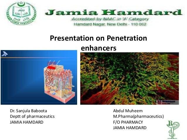 Presentation on Penetration                           enhancersDr. Sanjula Baboota                 Abdul MuheemDeptt of ph...
