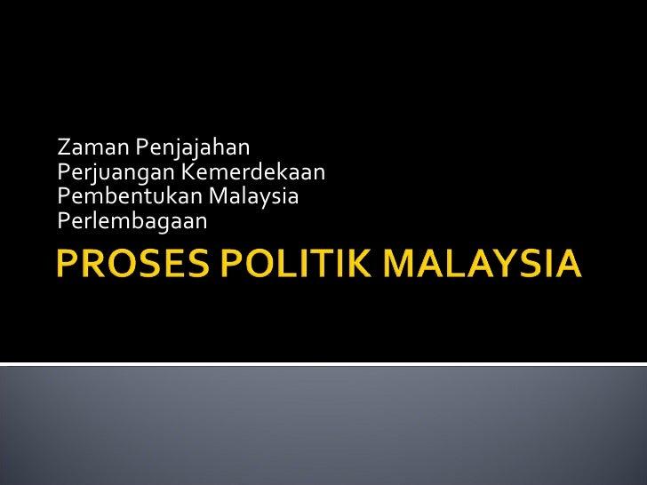 Zaman Penjajahan Perjuangan Kemerdekaan Pembentukan Malaysia Perlembagaan
