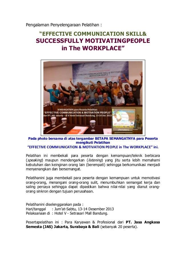 "Pengalaman Penyelengaraan Pelatihan :  ""EFFECTIVE COMMUNICATION SKILL&  SUCCESSFULLY MOTIVATINGPEOPLE in The WORKPLACE""  P..."