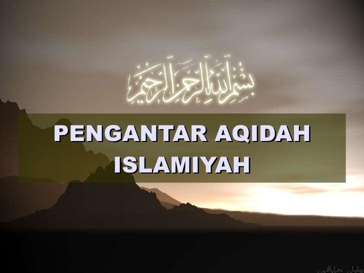 PENGANTAR AQIDAH ISLAMIYAH