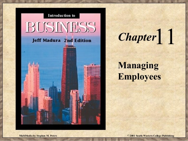 Introduction to  11  Chapter  Managing Employees  MultiMedia by Stephen M. Peters  © 2001 South-Western College Publishing