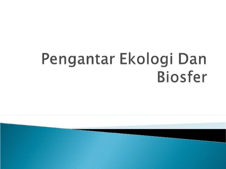Pengantar ekologi dan biosfer