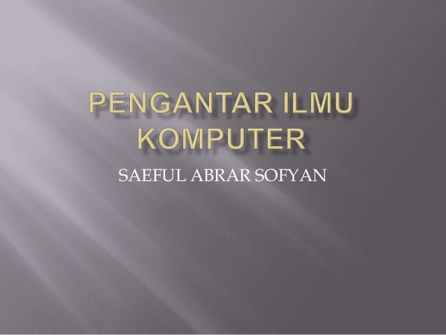 Pengantar ilmu komputer2