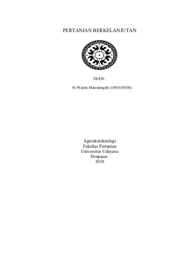PERTANIAN BERKELANJUTAN              OLEH :  Ni Wayan Marsiningsih (1005105050)        Agroekoteknologi        Fakultas Pe...