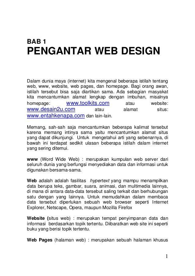 BAB 1  PENGANTAR WEB DESIGN Dalam dunia maya (internet) kita mengenal beberapa istilah tentang web, www, website, web page...