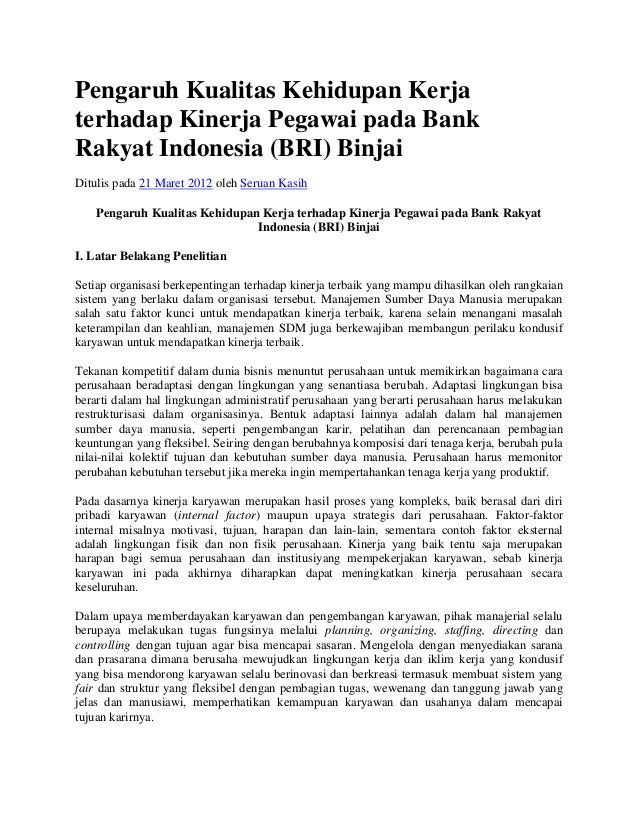 Pengaruh Kualitas Kehidupan Kerjaterhadap Kinerja Pegawai pada BankRakyat Indonesia (BRI) BinjaiDitulis pada 21 Maret 2012...