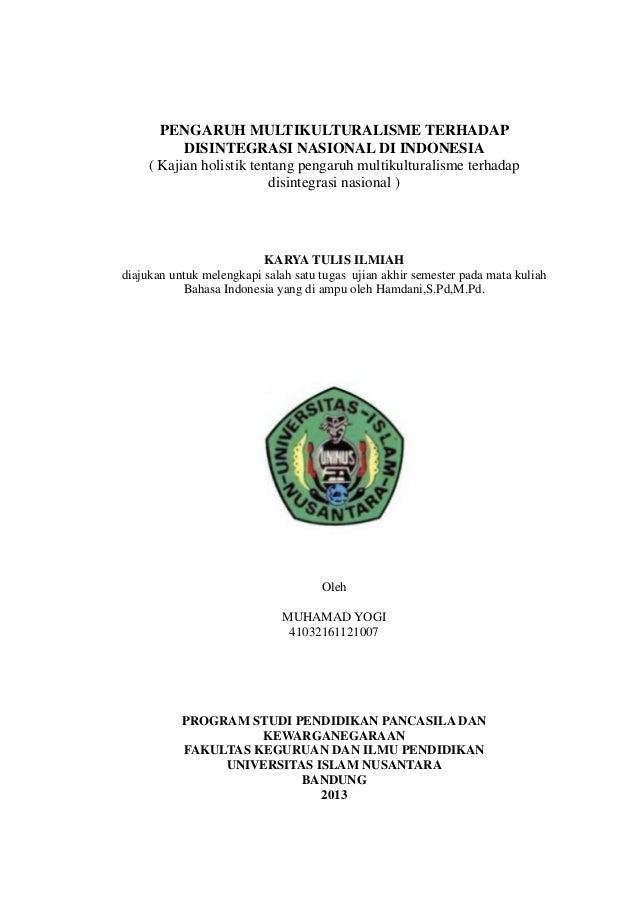 PENGARUH MULTIKULTURALISME TERHADAP DISINTEGRASI NASIONAL DI INDONESIA ( Kajian holistik tentang pengaruh multikulturalism...
