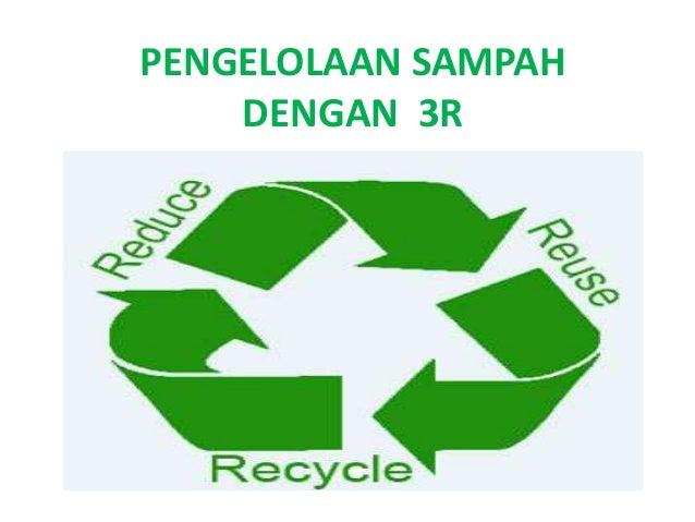 PENGELOLAAN SAMPAH SECARA 3R - PPT