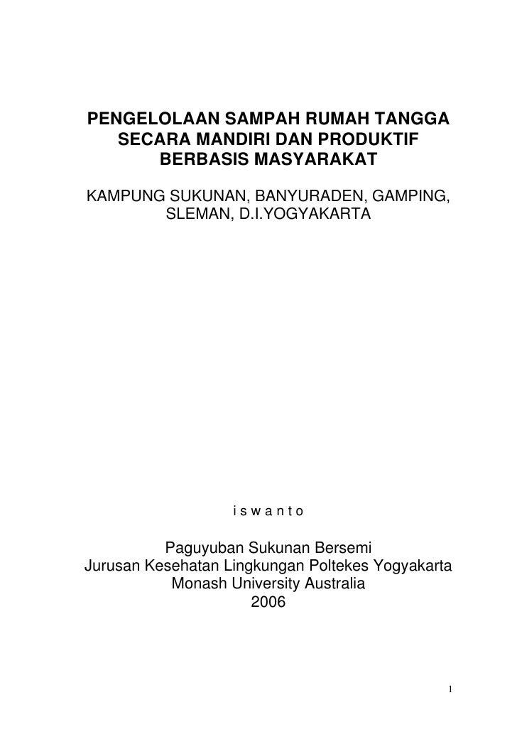 PENGELOLAAN SAMPAH RUMAH TANGGA   SECARA MANDIRI DAN PRODUKTIF      BERBASIS MASYARAKATKAMPUNG SUKUNAN, BANYURADEN, GAMPIN...