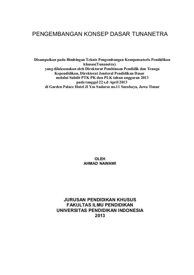 PENGEMBANGAN KONSEP DASAR TUNANETRADisampaikan pada Bimbingan Teknis Pengembangan Kompensatoris Pendidikankhusus(Tunanetra...