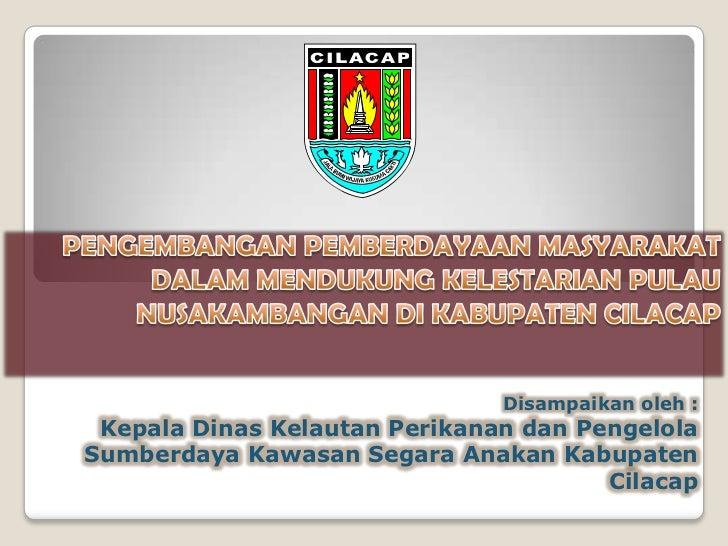 Pengembangan Pemanfaatan Sagara Anakan dan Pulau Nusakambangan