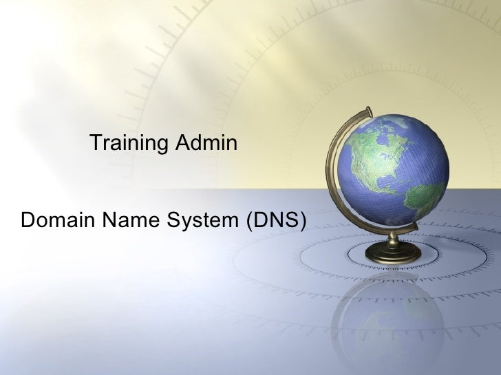Training Admin Domain Name System (DNS)