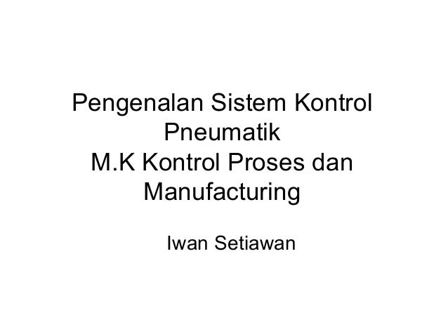 Pengenalan sistem-kontrol-pneumatik
