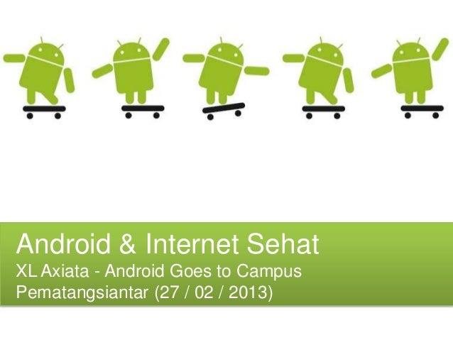 Android & Internet SehatXL Axiata - Android Goes to CampusPematangsiantar (27 / 02 / 2013)