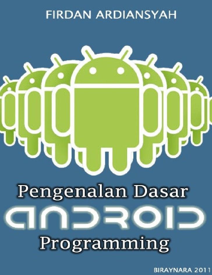 Firdan Ardiansyah | Pengenalan Dasar Android Programming.                                                            Biray...