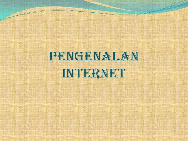 PENGENALAN INTERNET<br />