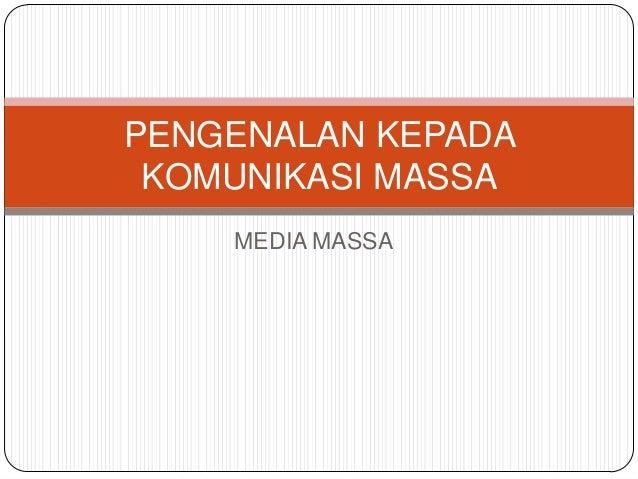 PENGENALAN KEPADA KOMUNIKASI MASSA MEDIA MASSA