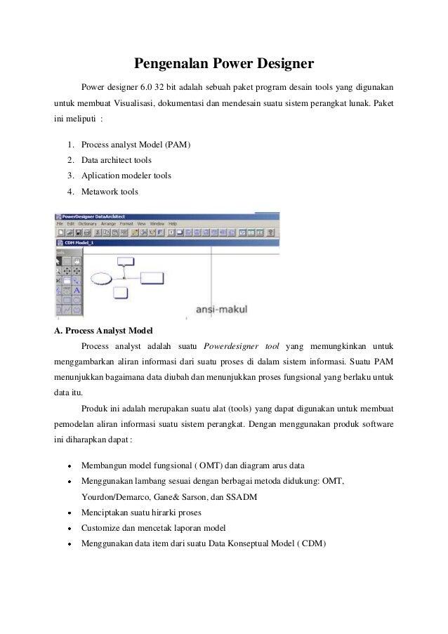 Pengenalan Power DesignerPower designer 6.0 32 bit adalah sebuah paket program desain tools yang digunakanuntuk membuat Vi...