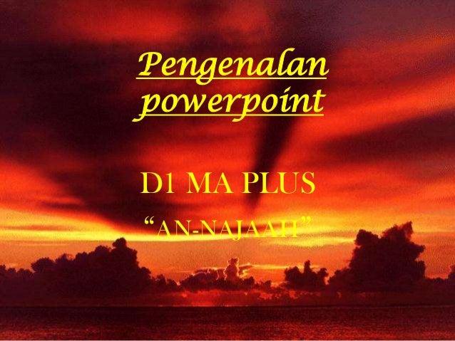 "PengenalanpowerpointD1 MA PLUS""AN-NAJAAH"""