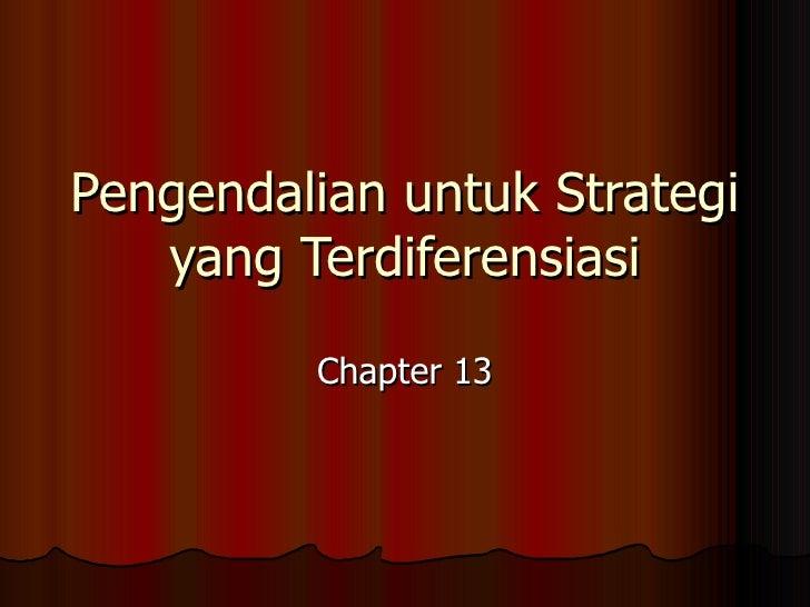 Pengendalian untuk Strategi   yang Terdiferensiasi         Chapter 13