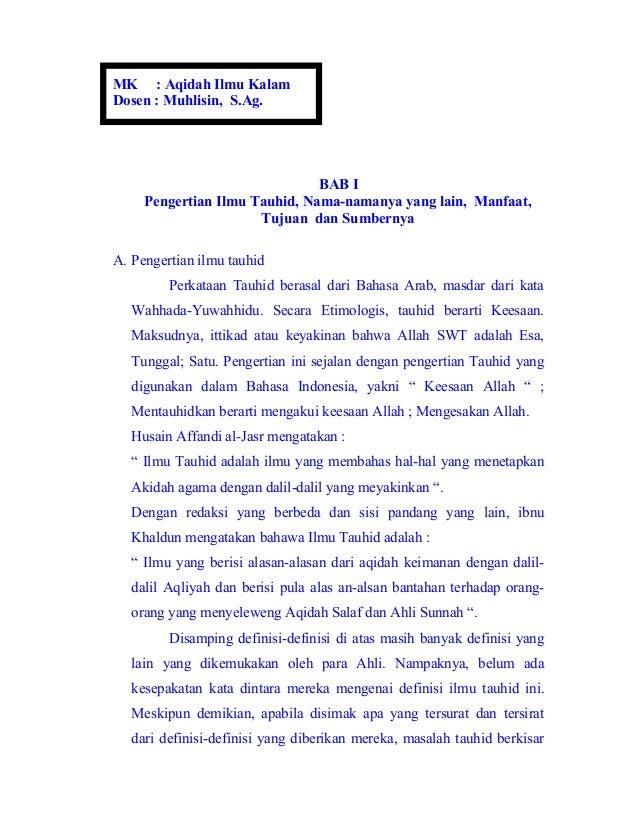 MK : Aqidah Ilmu Kalam Dosen : Muhlisin, S.Ag.  BAB I Pengertian Ilmu Tauhid, Nama-namanya yang lain, Manfaat, Tujuan dan ...