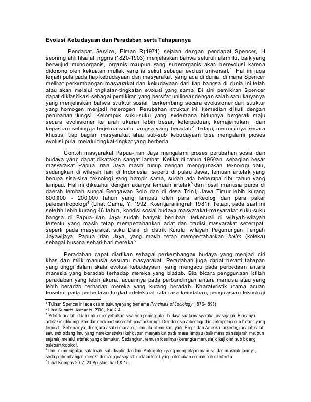 Evolusi Kebudayaan dan Peradaban serta Tahapannya          Pendapat Service, Elman R(1971) sejalan dengan pendapat Spencer...