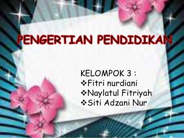 KELOMPOK 3 :Fitri nurdianiNaylatul FitriyahSiti Adzani Nur