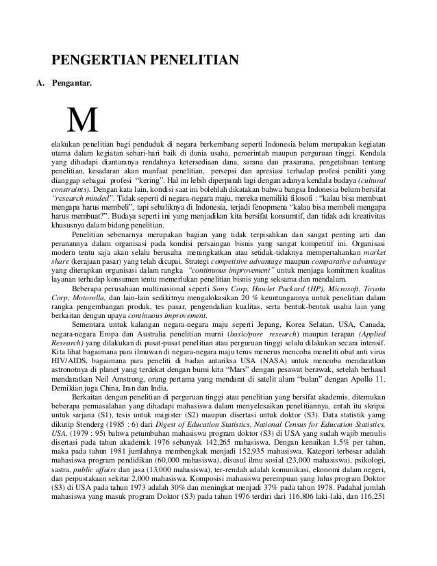 PENGERTIAN PENELITIAN A. Pengantar. Melakukan penelitian bagi penduduk di negara berkembang seperti Indonesia belum merupa...