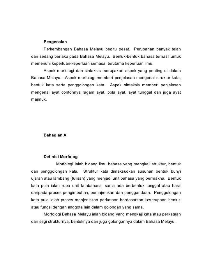 Pengenalan      Perkembangan Bahasa Melayu begitu pesat. Perubahan banyak telahdan sedang berlaku pada Bahasa Melayu. Bent...