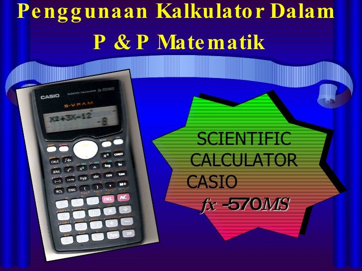 Penggunaan Kalkulator Dlm P & P