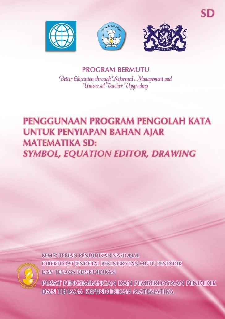Modul Matematika SD Program BERMUTU     PENGGUNAAN PROGRAM PENGOLAH KATA UNTUK PENYIAPAN BAHAN AJAR MATEMATIKA SD: SYMBOL,...