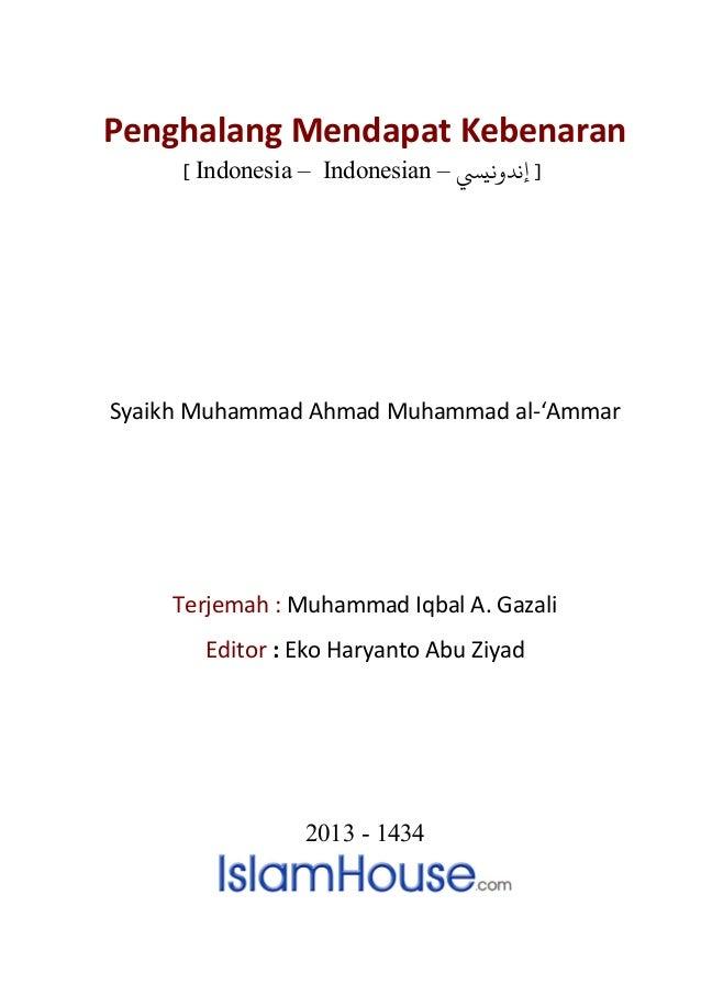 Penghalang Mendapat Kebenaran         [ Indonesia – Indonesian – ] ﻧﺪوﻧيﻲﺴSyaikh Muhammad Ahmad Muhammad al-'Ammar    Te...