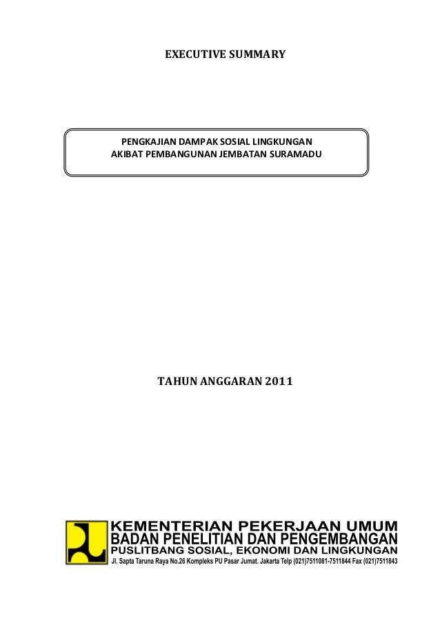 EXECUTIVE SUMMARY  PENGKAJIAN DAMPAK SOSIAL LINGKUNGANAKIBAT PEMBANGUNAN JEMBATAN SURAMADU        TAHUN ANGGARAN 2011