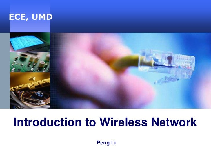 ECE, UMD     Introduction to Wireless Network               Peng Li
