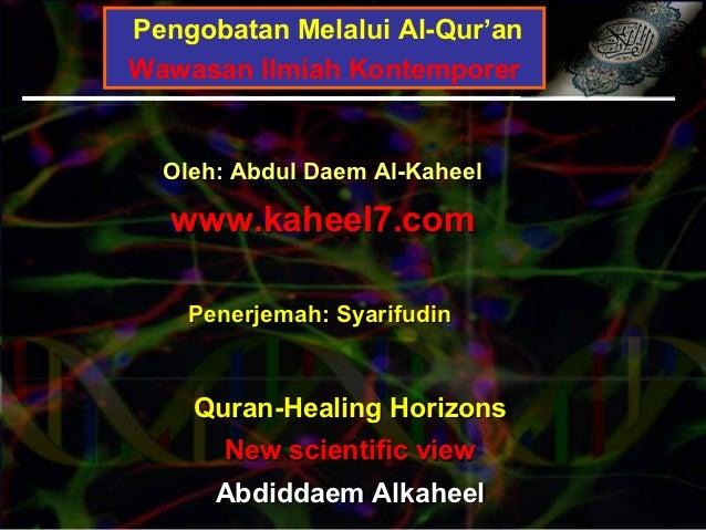 Pengobatan Melalui Al-Qur'anWawasan Ilmiah Kontemporer  Oleh: Abdul Daem Al-Kaheel  www.kaheel7.com    Penerjemah: Syarifu...