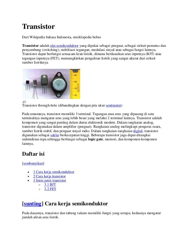 TransistorDari Wikipedia bahasa Indonesia, ensiklopedia bebasTransistor adalah alat semikonduktor yang dipakai sebagai pen...