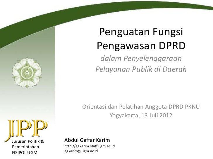 Penguatan Fungsi                                       Pengawasan DPRD                                       dalam Penyele...